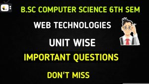 Bsc-6th-sem-computer-science-web-technologies-important-questions-2020